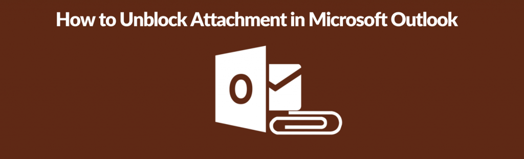 unblock Outlook blocked attachments