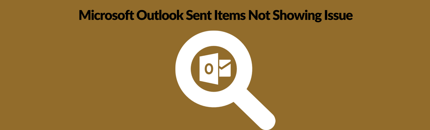Microsoft Outlook Sent Items Not Showing Issue Solved - 2007, 2010
