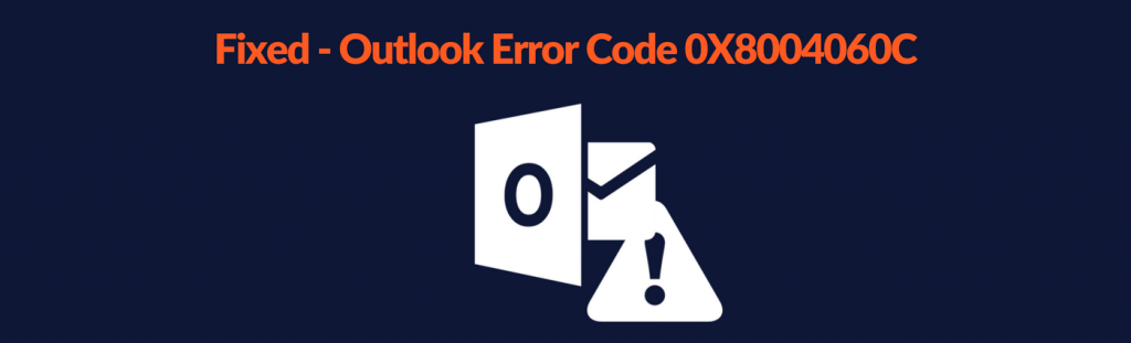 Outlook Error Code 0X8004060C